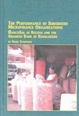 The Performance of Subsidized Microfinance Organizations | Mark Schreiner |