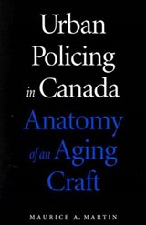 Urban Policing in Canada | Maurice A. Martin |