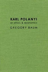 Karl Polanyi on Ethics and Economics