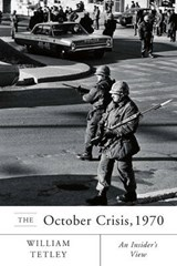 The October Crisis, | William Tetley |