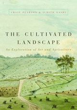 The Cultivated Landscape | Craig Pearson; Judith Nasby |