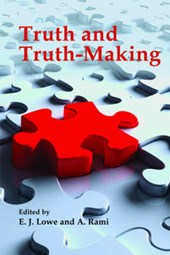 Truth and Truth-Making | E. J. Lowe |