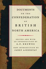 Documents on the Confederation of British North America | G. P. Browne |