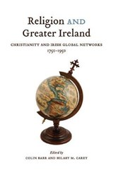 Religion and Greater Ireland | Colin Barr; Hilary M Carey |