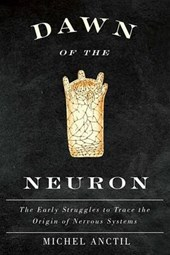 Dawn of the Neuron | Michel Anctil |
