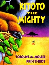 Kitoto the Mighty | Tololwa Mollel |