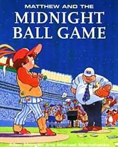 Matthew & Midnight Ball Game