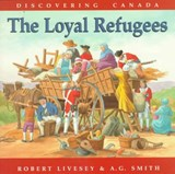 Discovering Canada Loyal Refugees | Robert Livesey |