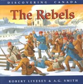 Discovering Canada/The Rebels