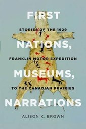First Nations, Museums, Narrations | Alison K. Brown |