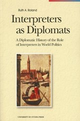 Interpreters As Diplomats | Ruth A. Roland |