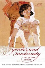 Gender and Modernity in Central Europe | auteur onbekend |