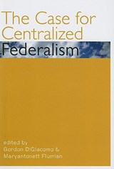 The Case for Centralized Federalism |  |