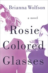 Rosie Colored Glasses | Brianna Wolfson |