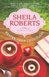 Better Than Chocolate | Sheila Roberts |