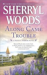 Along Came Trouble | Sherryl Woods |