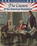The Causes of the American Revolution | John Perritano |