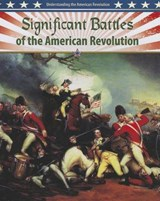 Significant Battles of the American Revolution | Gordon Clarke |