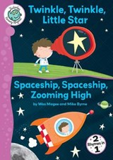 Twinkle, Twinkle, Little Star and Spaceship, Spaceship, Zooming High |  |