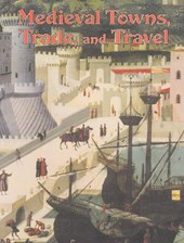 Medieval Towns, Trade, and Travel | Lynne Elliott |