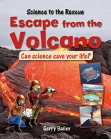 Escape from the Volcano | Law, Felicia ; Bailey, Gerry |