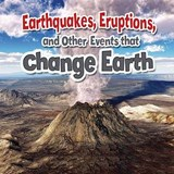 Earthquakes, Eruptions, and Other Events That Change Earth | Natalie Hyde |