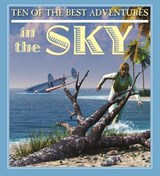 Ten of the Best Adventures in the Sky | David West |