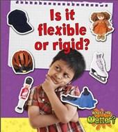 Is It Flexible or Rigid?
