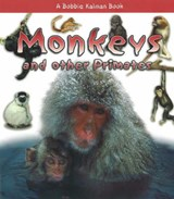 Monkeys and Other Primates | Sjonger, Rebecca ; Kalman, Bobbie |