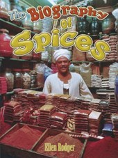 The Biography of Spices | Ellen Rodger |