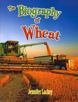 The Biography of Wheat | Jennifer Lackey |