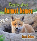 Rapping about Animal Homes | Bobbie Kalman |