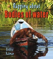 Rapping about Bodies of Water | Bobbie Kalman |