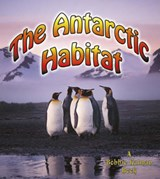 The Antarctic Habitat | Aloian, Molly ; Kalman, Bobbie |