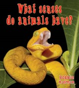 What Senses Do Animals Have? | Bobbie Kalman |