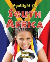 Spotlight on South Africa | Bobbie Kalman |