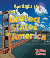 Spotlight on the United States of America | Kalman, Bobbie ; Walker, Niki |