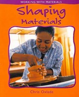 Shaping Materials | Chris Oxlade |