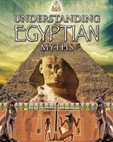 Understanding Egyptian Myths | Sheri Doyle |