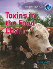 Toxins in the Food Chain | Sarah Levete |
