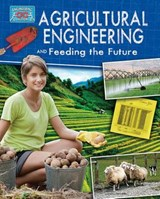 Agricultural Engineering and Feeding the Future | Anne Rooney |
