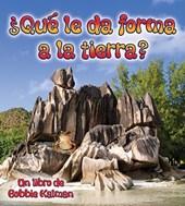Que le da Forma a la Tierra?/ What Shapes the Land?