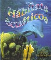 Habitats Acuaticos/ Water Habitats