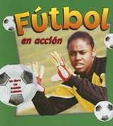 Futbol En Accion / Soccer in Action | Dann, Sarah ; Walker, Niki |