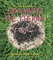 El Ciclo De Vida De La Lombriz De Tierra/ the Earthworm's Life Cycle