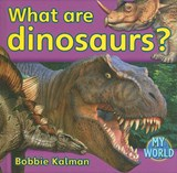 What Are Dinosaurs? | Bobbie Kalman |