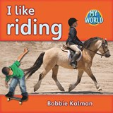 I Like Riding | Bobbie Kalman |