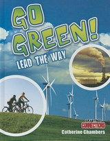 Go Green! Lead the Way | Catherine Chambers |