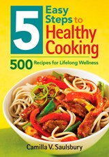 5 Easy Steps to Healthy Cooking | Camilla V. Saulsbury |