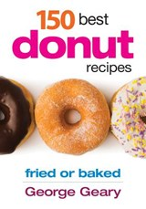 150 Best Donut Recipes | George Geary |